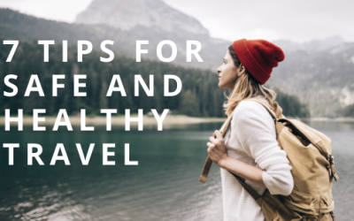 7 Tips For Safe And Healthy Travel