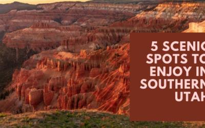 5 Scenic Spots To Enjoy In Southern Utah